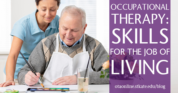 Occupational Therapy Skills for the Job of Living