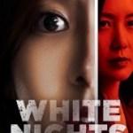 When Will White Nights Season 2 Be on Netflix? Netflix Release Date?