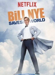 When Will Bill Nye Saves The World Season 2 Be on Netflix? Netflix Release Date?