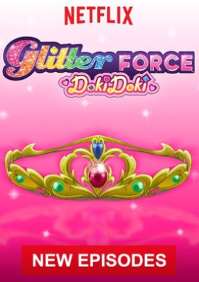 When Will 'Glitter Force Doki Doki' Season 3 Be Streaming on Netflix?