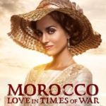 Morocco: Love In Times of War Season 2 Netflix Renewal Status – Netflix Release Date