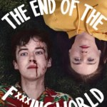 The End of The F***ing World Season 2 Netflix Release Date – Renewed or Cancelled?