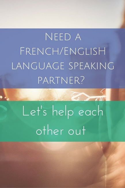 Need a French-English language speaking partner- Let's help each other out