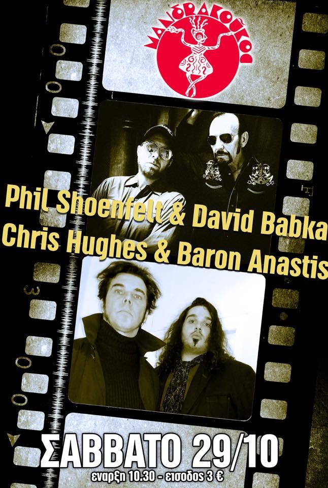 Phil Shoenfelt-David Babka & Baron Anastis-Chris Hughes Live στο  Mandra Koukos στην Πτολεμαΐδα, το Σάββατο 29 Οκτωβρίου