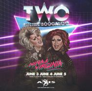 Show Ad | Two: Electric Boogaloo | Axis Night Club (Columbus, Ohio) | 6/3-6/5/2016