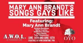 Show Ad   Mary Ann Brandt's Songs Gays Like   A.W.O.L. (Columbus, Ohio)   6/14-6/15/2018
