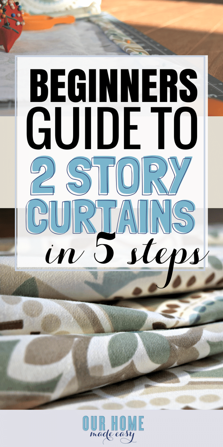 Make Curtains Easy Diy Two Story Curtain Panels In Only 5 Steps Our Home Made