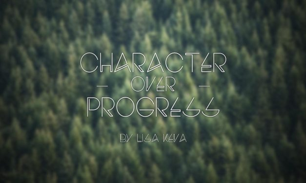 Character Over Progress