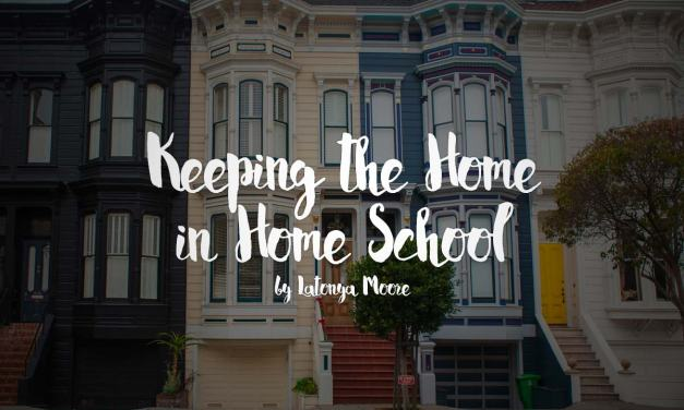 Keeping the Home in Home School