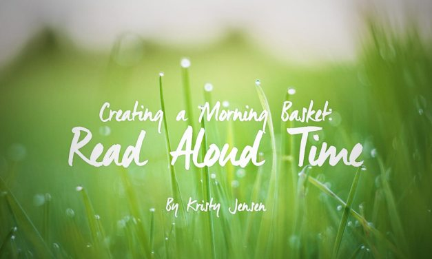 Creating a Morning Basket – Part 3 – Read Aloud Time