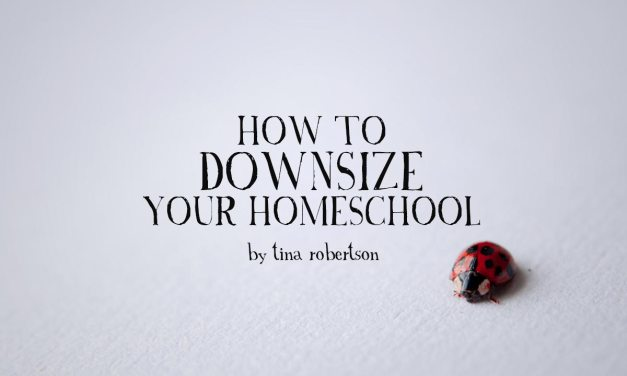 How to Downsize Your Homeschool