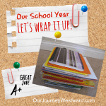 Wrapping Up Homeschool for the Year