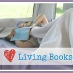 Charlotte Mason Series #2 – Living Books