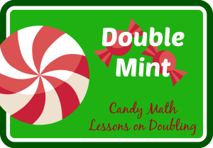 Candy Math: using mints to teach doubling