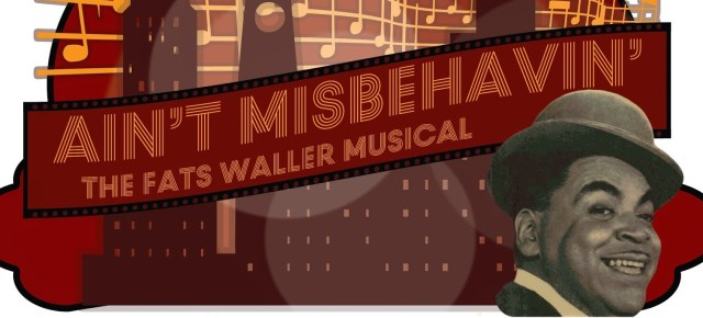 10/10/14 O&A Review: Ain't Misbehavin- Fats Waller's Harlem