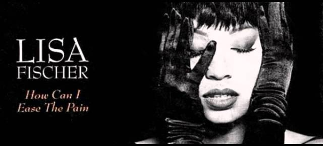 5/21/15 Throwback Thursday:  Lisa Fischer- How Can I Ease the Pain