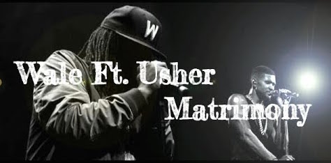 12/ 30/15 O&A NYC With WaleStylez Song Of The Day: Wale Featuring Usher – Matrimony