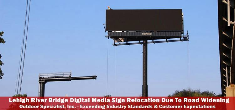 Lehigh River Bridge Digital Sign Relocation By Outdoor Specialist, Inc.