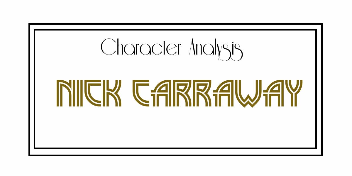 Character Analysis Nick Carraway u2013 (Over)Analysing Literature - character analysis