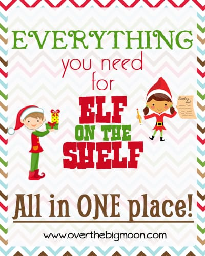 EVERYTHING you need for Elf on the Shelf! - Over The Big Moon