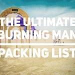 Ultimate Burning Man Packing List