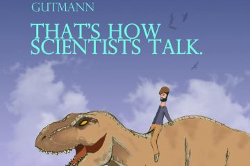 Bryan Gutmann That's How Scientists Talk