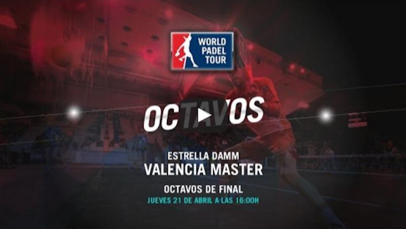 Octavos Máster World Padel Tour Valencia 2016 en directo