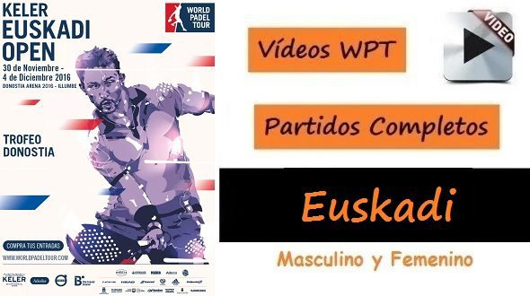 PARTIDOS Completos World Pádel Tour EUSKADI 2016