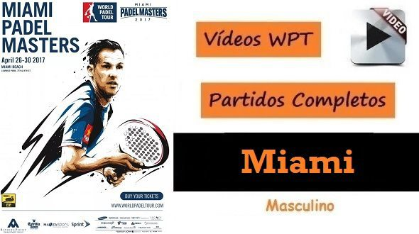 Partidos Completos World Pádel Tour Miami