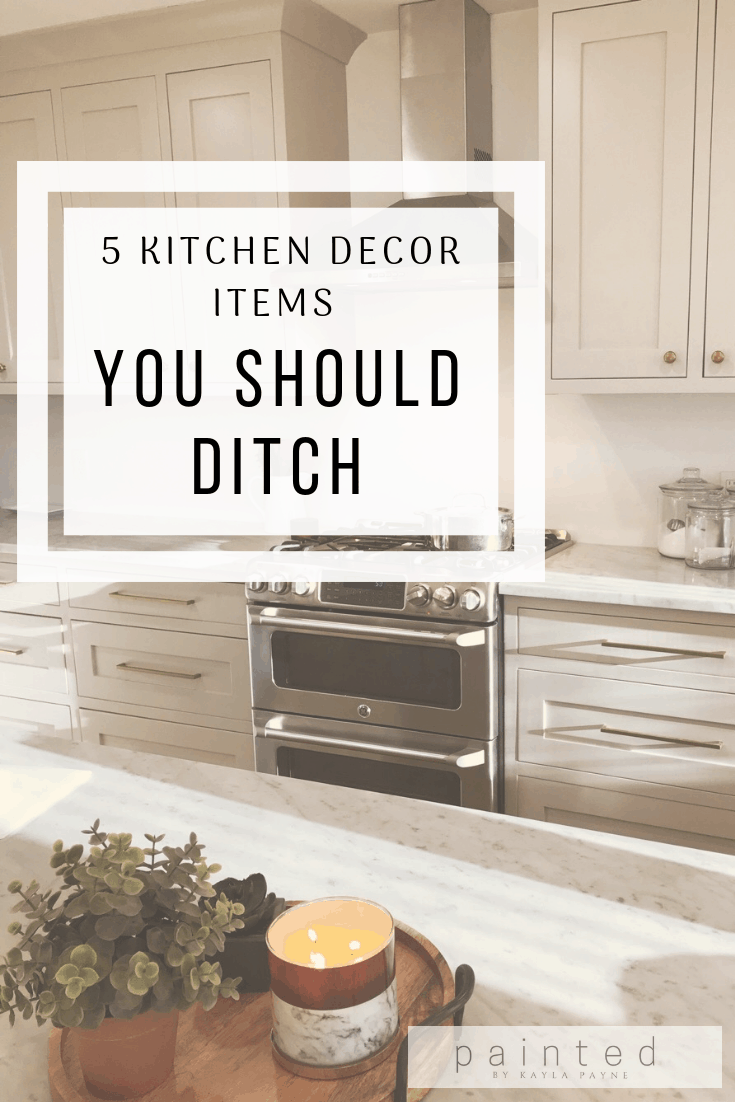 Kitchen Decor 5 Kitchen Decor Items You Should Ditch Painted By Kayla Payne