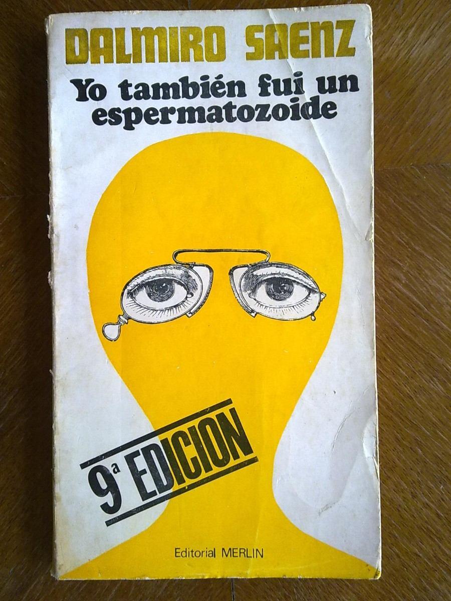 dalmiro-saenz-yo-tambien-fui-un-espermatozoide-merlin-1971-11569-mla20046436545_022014-f