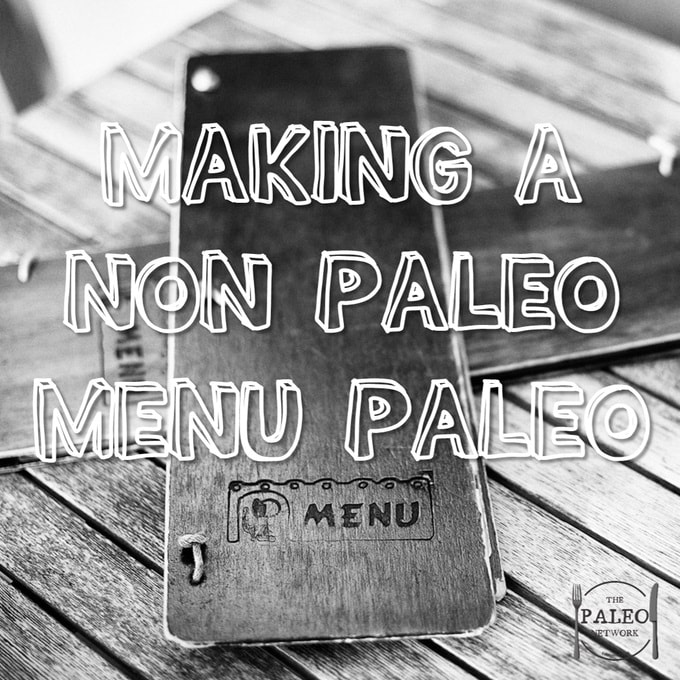 Making a Non-Paleo Lunch Menu Paleo diet healthy ideas replacements-min