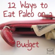 12 Ways to Eat Paleo on a Budget primal diet ideas suggestions-min
