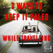 7 Ways to Keep it Paleo While Travelling on the road healthy diet flying plane flights airport-min