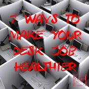 7 Ways to Make Your Desk Job Healthier office work cubicle paleo diet-min