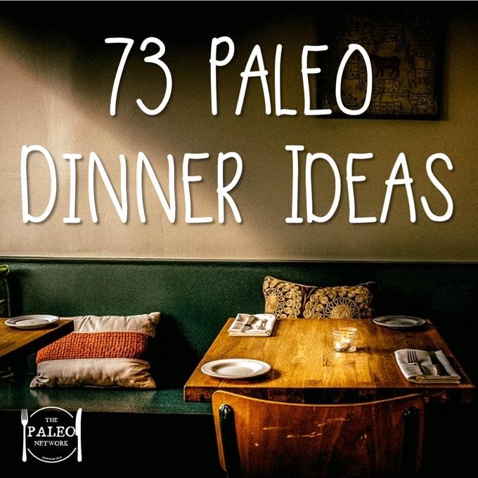 73 Paleo Dinner Ideas paleo diet primal suggestions list-min