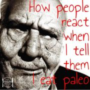 How people react when I tell them I eat paleo 6 reactions diet healthy eating-min
