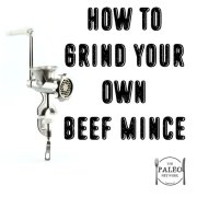 How to grind your own beef mince ground grinder paleo network-min