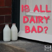 Is all dairy bad Raw milk cheese health paleo primal diet-min