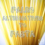 Paleo Alternatives to Pasta friendly recipes-min