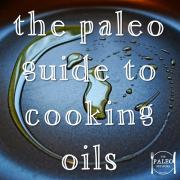 The Paleo Guide to Cooking Oils which coconut oil olive lard tallow vegetable sunflower canola healthy-min