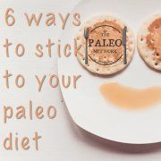 six ways to stick to paleo diet hard to stick to paleo network-min