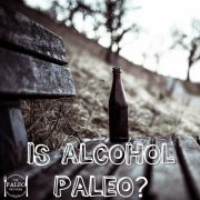 Is alcohol paleo beer wine allowed alternatives can you drink diet-min