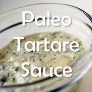 Paleo recipe tartare sauce dip white fish primal-min