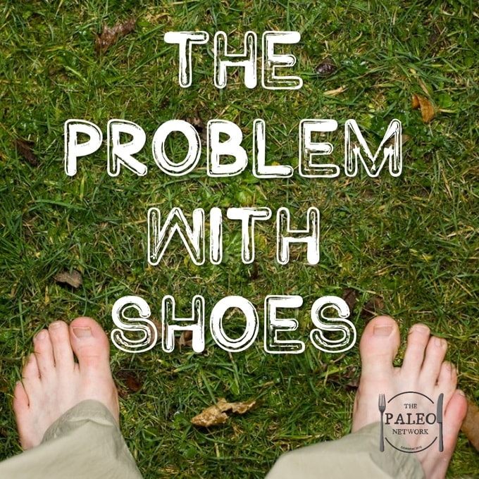 The problem with shoes barefoot running vff vibrams paleo feet walking running-min
