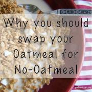 Why you should swap oatmeal for noatmeal porridge granola paleo network-min