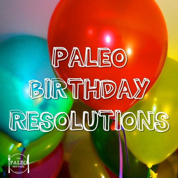 paleo diet birthday resolutions-min