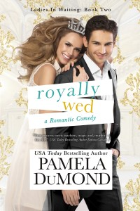 Royally Wed (Ladies-in-Waiting, #2)