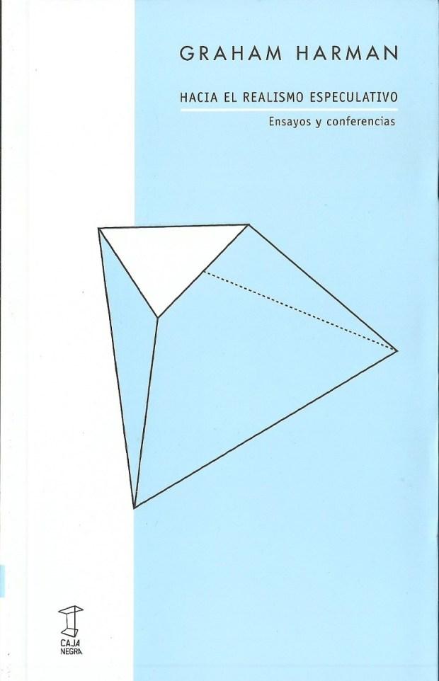 graham-harman-hacia-el-realismo-especulativo-caja-negra-723201-MLA20299843166_052015-F