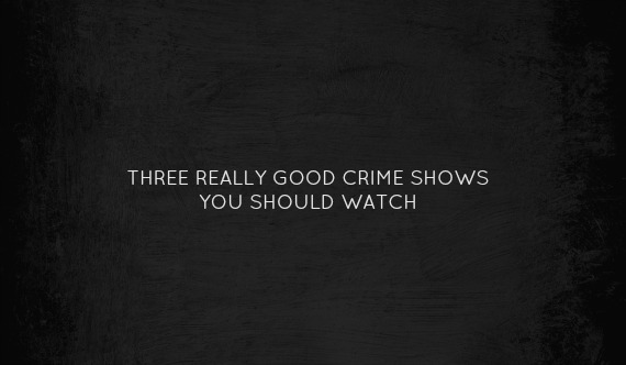 3 Crimes Shows to Watch Now